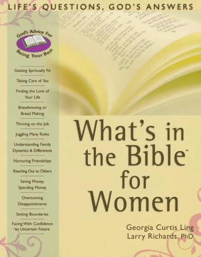 What's in the Bible for Women: Life's Choices, God's Answers by Georgia Curtis Ling