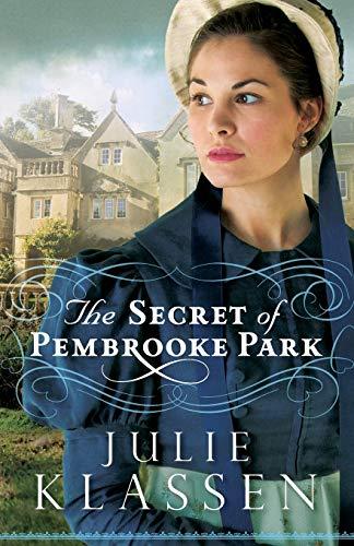 The Secret of Pembrooke Park by Julie Klassen