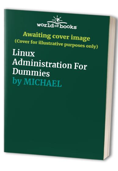 Linux Administration For Dummies by Michael Bellomo