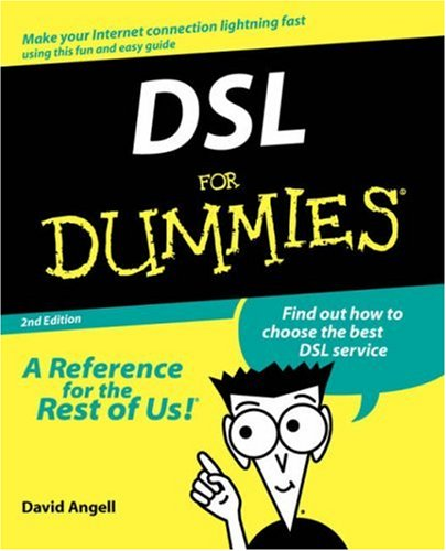 DSL For Dummies by David Angell