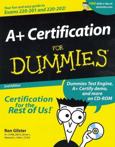 A+ Certification For Dummies by Ron Glister