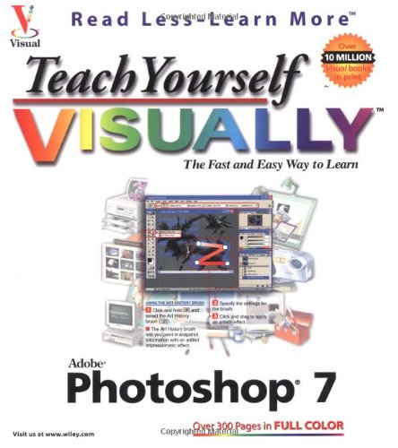 Teach Yourself Visually Photoshop 7 by Mike Wooldridge