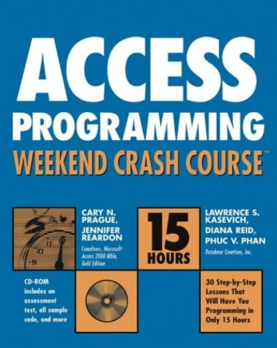 Access X Programming Weekend Crash Course by Cary N. Prague