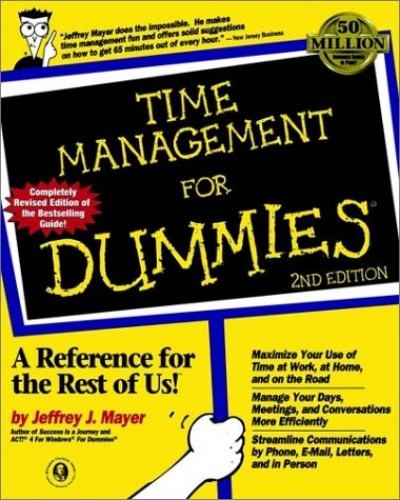 Time Management for Dummies by Jeffrey J. Mayer