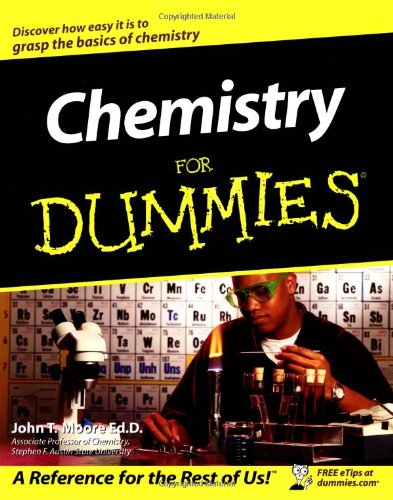 Chemistry for Dummies by J.T. Moore