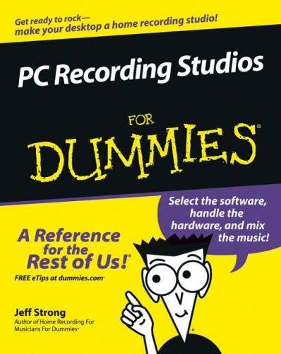 PC Recording Studios For Dummies by Jeff Strong