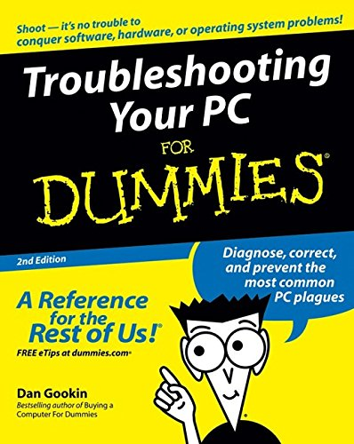 Troubleshooting Your PC For Dummies by Dan Gookin