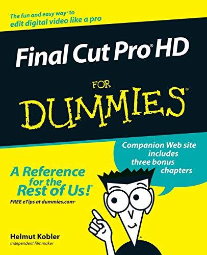 Final Cut Pro HD For Dummies by Helmut Kobler