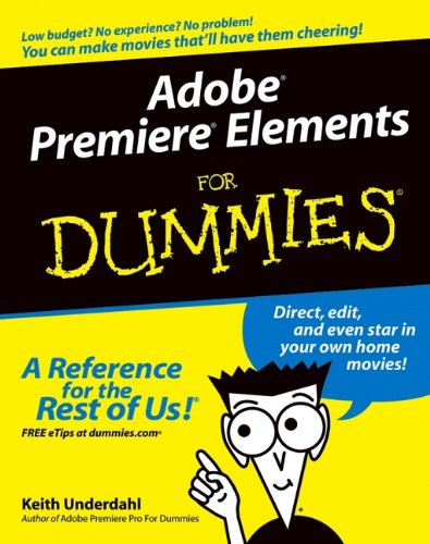 Adobe Premiere Elements For Dummies by Keith Underdahl
