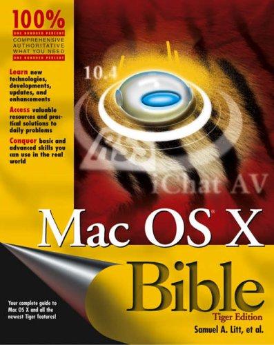 Mac OS X Bible Tiger by Samuel A. Litt