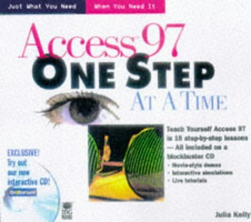 Access 97 One Step at a Time by Julia Kelly