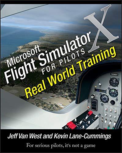 Microsoft Flight Simulator X for Pilots: Real World Training by Jeff Van West