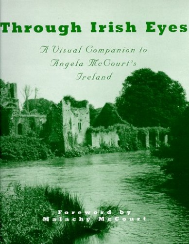 Through Irish Eyes: A Visual Companion to Angela McCourt