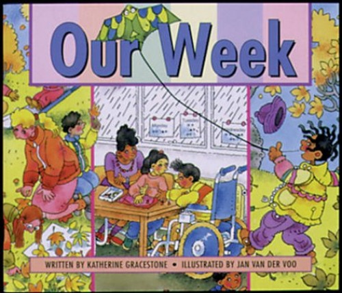 Our Week: Set A Emergent Guided Readers by Katherine Gracestone
