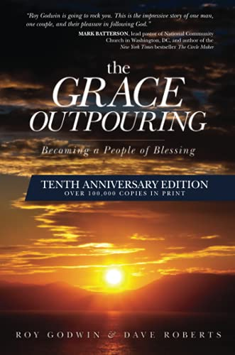 The Grace Outpouring: Becoming a People of Blessing by Roy Godwin