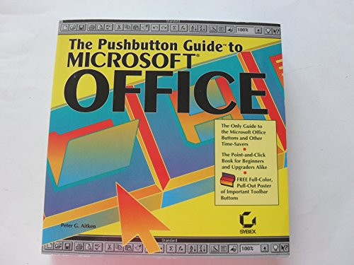 The Pushbutton Guide to Microsoft Office by Peter G. Aitken