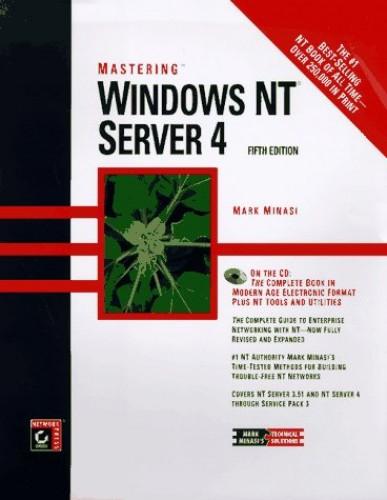 Mastering Windows NT Server 4 by Mark Minasi