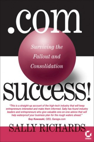 Dot.com Success!: Surviving the Fallout and Consolidation by Sally Richards