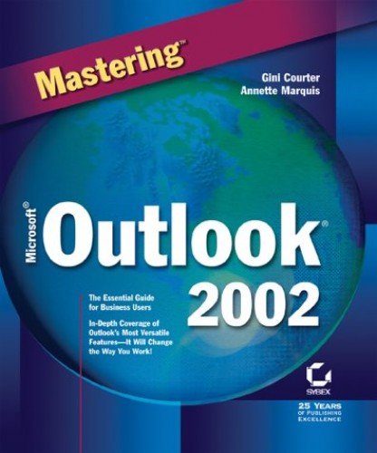 Mastering Microsoft Outlook 2002 by Gini Courter