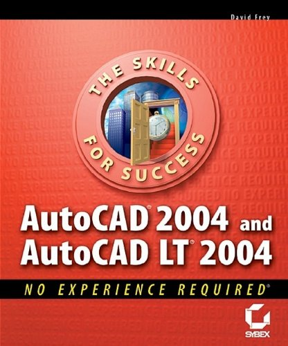 AutoCAD 2004 and AutoCAD LT 2004: No Experience Required: 2004 by David Frey