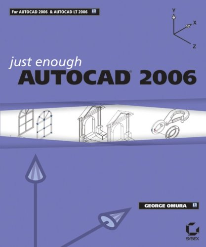Just Enough AutoCAD 2006 by George Omura
