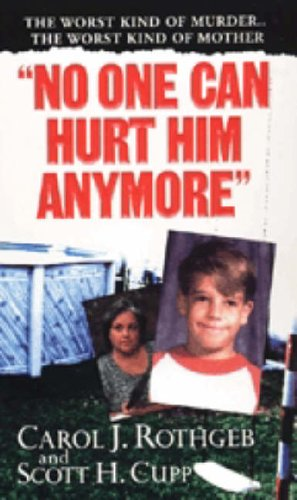 No One Can Hurt Him Anymore by Carol J. Rothgeb