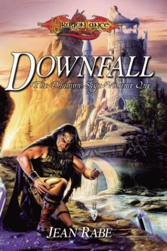 Dhamon Saga: v. 1: Downfall by Jean Rabe