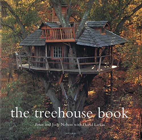 The Treehouse Book by Peter Nelson