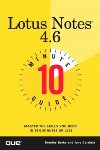 10 Minute Guide to Lotus Notes 4.6 by Dorothy Burke
