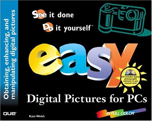 Easy Digital Pictures for PCs by Kate Welsh