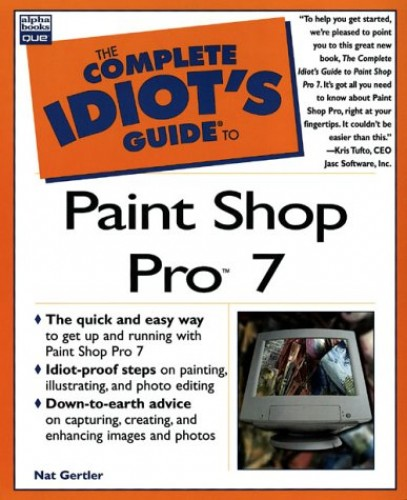 The Complete Idiot's Guide to Paint Shop Pro 7 by Rebecca Tapley