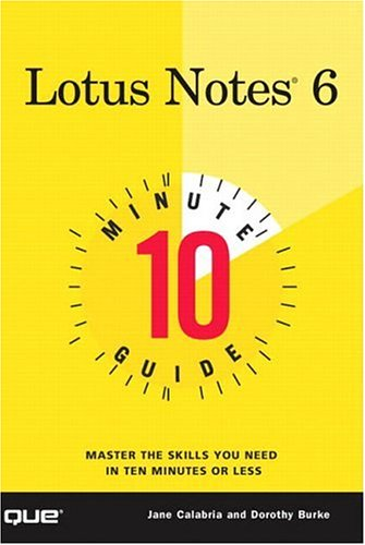 10 Minute Guide to Lotus Notes 6 by Jane Calabria