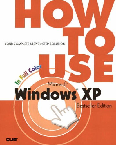 How to Use Microsoft Windows XP, Bestseller Edition by Walter J. Glenn