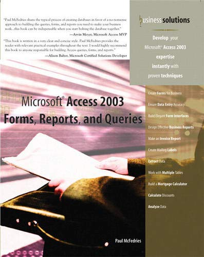 Microsoft Access 2003 Forms, Reports and Queries by Paul McFedries