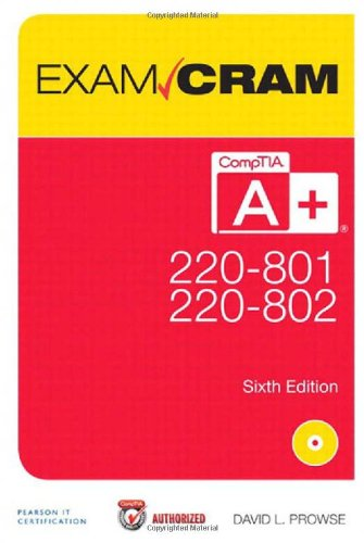 CompTIA A+ 220-801 and 220-802 Exam Cram by David L. Prowse