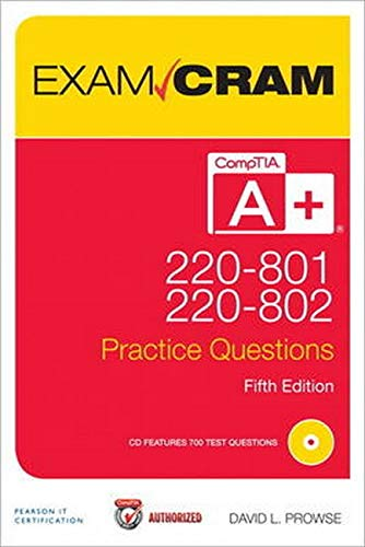 CompTIA A+ 220-801 and 220-802 Practice Questions Exam Cram: Authorized Practice Questions by David L. Prowse