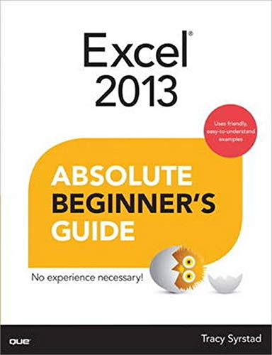 Excel 2013 Absolute Beginner's Guide by Tracy Syrstad