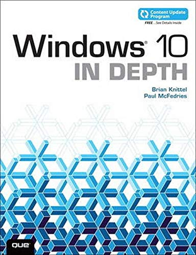 Windows 10 in Depth: Includes Video and Content Update Program by Brian Knittel