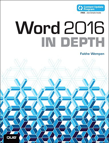 Word 2016 in Depth: Includes Content Update Program by Faithe Wempen
