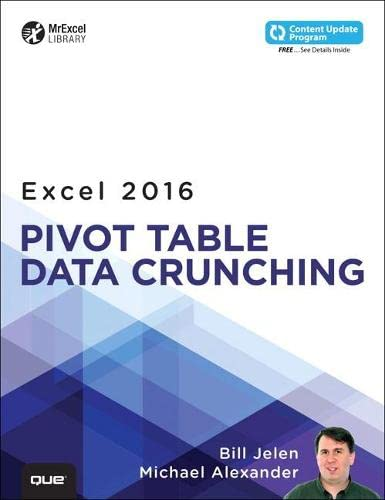 Excel 2016 Pivot Table Data Crunching: Includes Content Update Program by Bill Jelen