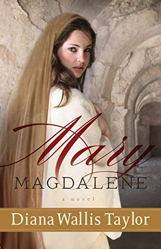 Mary Magdalene: A Novel by Diana Wallis Taylor