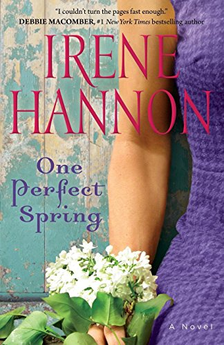 One Perfect Spring: A Novel by Irene Hannon