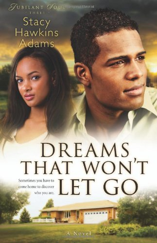 Dreams That Won't Let Go: A Novel by Stacy Hawkins Adams