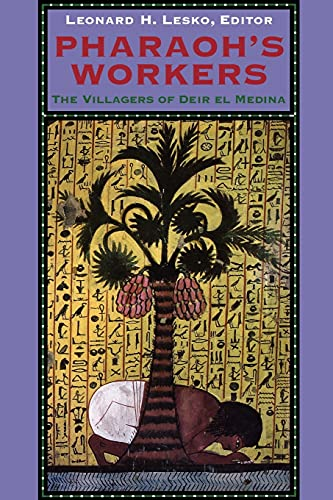 Pharaoh's Workers: Villagers of Deir el Medina by Leonard H. Lesko