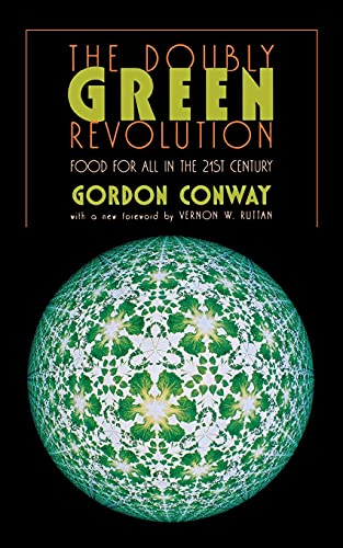 The Doubly Green Revolution: Food for All in the Twenty-First Century by Gordon Conway