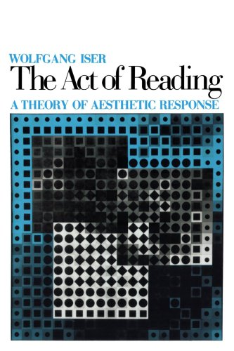 The Act of Reading: A Theory of Aesthetic Response by Wolfgang Iser
