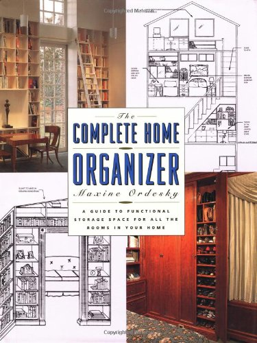 The Complete Home Organizer by Maxine Ordesky
