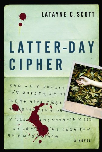 Latter-Day Cipher by Dr Latayne C Scott