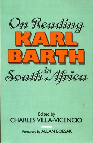 On Reading Karl Barth in South Africa by Charles Villa-Vicencio