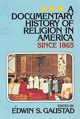 Documentary History of Religion in America: v. 2: Since 1865 by Edwin Scott Gaustad